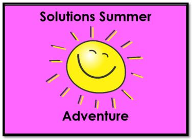 Click here for Solutions Summer Adventure